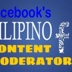 Filipinos as Facebook Content Moderators